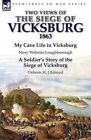 Two Views of the Siege of Vicksburg, 1863 by Mary Webster Loughborough (Paperback / softback, 2013)