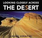 Looking Closely Across the Desert by Serafini (Hardback, 2008)