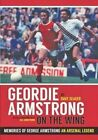 Geordie Armstrong: On the Wing by Dave Seager (Hardback, 2014)