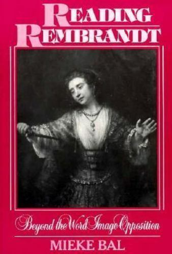 Reading Rembrandt : Beyond the Word-