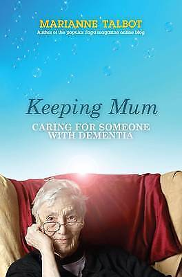 1 of 1 - Keeping Mum: Caring for Someone with Dementia by Marianne Talbot (Paperback,...