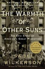 The Warmth of Other Suns : The Epic Story of America's Great Migration by Isabel Wilkerson (2011, Paperback)