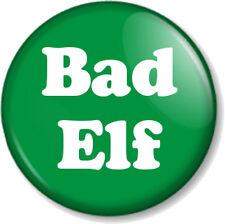 "Bad Elf 25mm 1"" Pin Button Badge Christmas Xmas Cute Fun Santa's Grotto Helper"