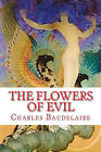 The Flowers of Evil by Charles P Baudelaire (Paperback / softback, 2009)