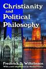 Christianity and Political Philosophy by Frederick D Wilhelmsen (Microfilm, 2013)