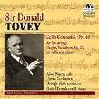Sir Donald Tovey: Cello Concerto Op. 40 (CD, Nov-2006, Toccata Classics)