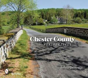 Chester-County-Perspectives-by-Devereux-Antelo-NEW-Book-Paperback-FREE-amp-Fa