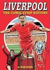 Liverpool!: The Comic Strip History by Bob Bond (Hardback, 2013)