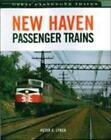 New Haven Passenger Trains by Peter E. Lynch (2005, Hardcover, Revised edition)
