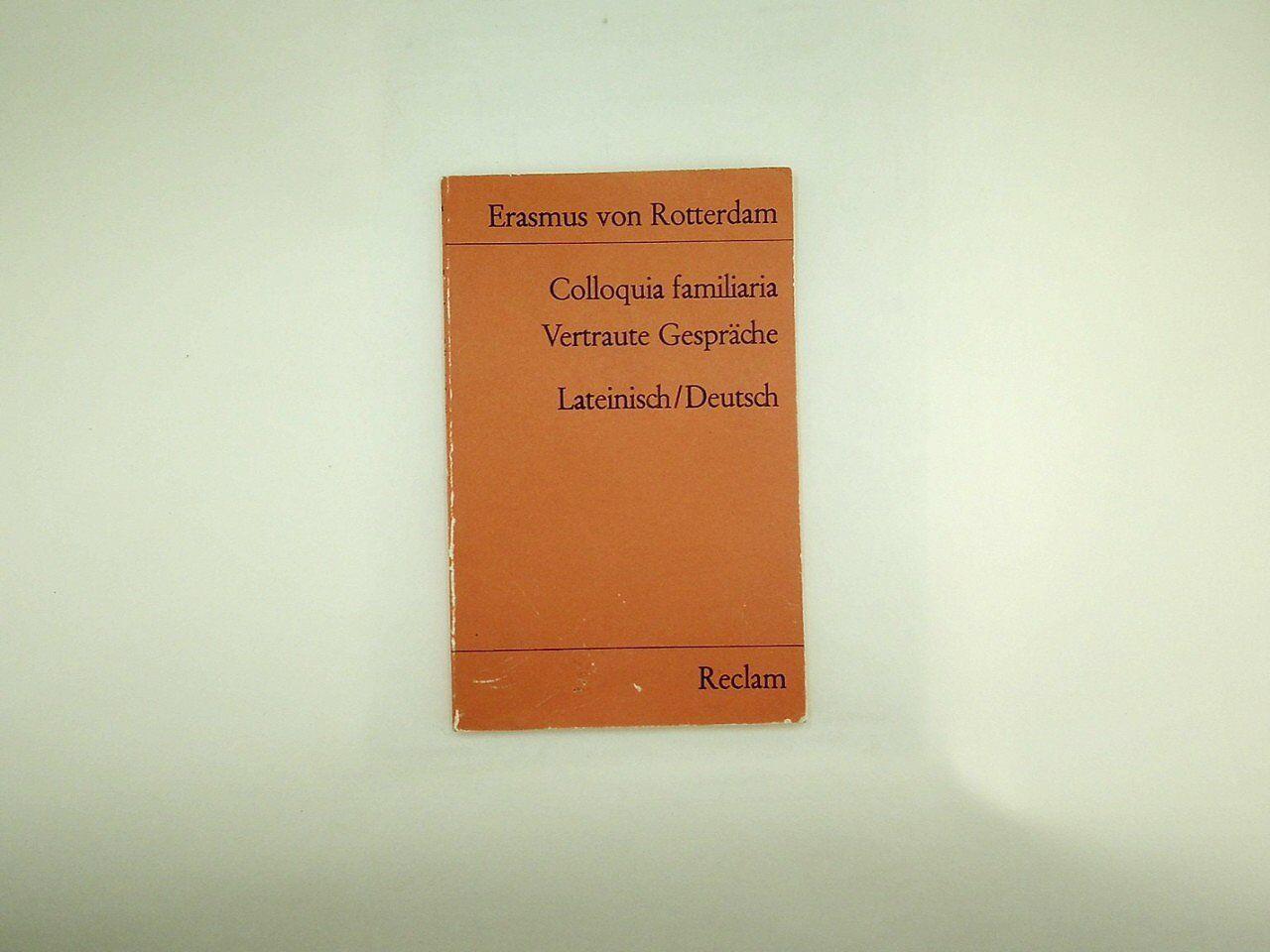 Erasmus von Rotterdam  - Vertraute Gespräche. Colloquia familiaria - 1976