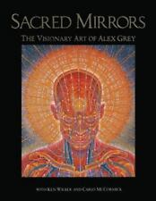 Sacred Mirrors : The Visionary Art of Alex Grey by Alexander Grey (1990, Paperback)