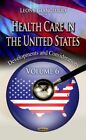 Health Care in the United States: Developments & Considerations: Volume 6 by Nova Science Publishers Inc (Hardback, 2016)