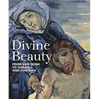 Divine Beauty: Sacred Art from Van Gogh to Fontana by Lucia Mannini, Anna Mazzanti (Paperback, 2016)