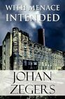 With Menace Intended 9781448961047 by Johan Zegers Paperback
