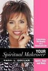 Your Spiritual Makeover Experience The Beauty of a Balanced Life Spirit Soul