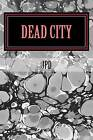Dead City by MR Jerome P Donohue (Paperback / softback, 2015)
