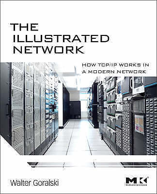 The Illustrated Network: How TCP/IP Works in a Modern Network by Walter J....