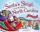 Santa's Sleigh Is on Its Way to North Carolina: A Christmas Adventure by Eric James (Hardback, 2015)