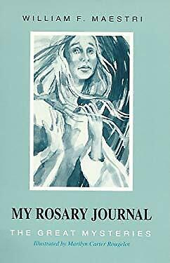 My Rosary Journal : The Great Mysteries Paperback William F. Maestri