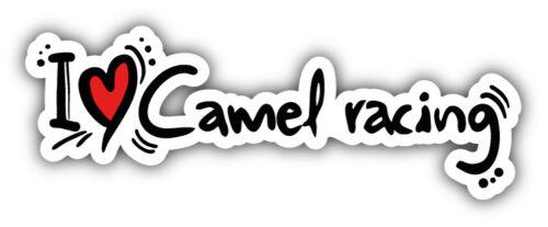 3/'/',5/'/' I Love Camel Racing Car Bumper Sticker Decal 6/'/' or 8/'/'