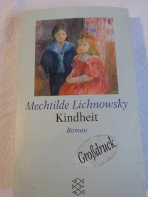 Kindheit. Großdruck von Mechtilde Lichnowsky