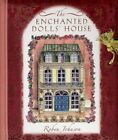 The Enchanted Dolls' House 9781593541828 by Robyn Johnson Hardcover