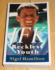 JFK - Reckless Youth by Nigel Hamilton