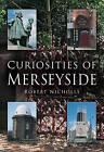 Curiosities of Merseyside by Robert Nicholls (Paperback, 2005)