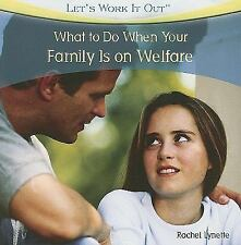 What to Do When Your Family Is on Welfare (Let's Work It Out)