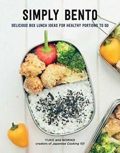 Simply Bento: Delicious Box Lunch Ideas for Healthy Portions to Go, Noriko,Yuko,