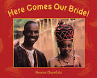 Here Comes Our Bride!: An African Wedding Story by Ifeoma Onyefulu (Paperback, 2007)