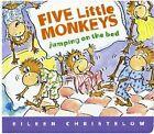 Five Little Monkeys Jumping on the Bed by Eileen Christelow (Board book, 2008)