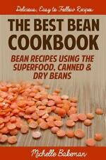 Best Bean Cookbook : Bean Recipes Using the Superfood, Canned and Dry Beans: ...