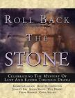Roll Back the Stone: Celebrating the Mystery of Lent and Easter Through Drama by Will Rabert, Kathy Martz, John O Eby, David H Covington, Kenneth Carlson, Frank Ramirez, Carol Secord (Paperback / softback, 2005)