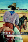 Twice as Good by Tom V Whatley (Paperback / softback, 2005)