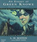 An Enemy at Green Knowe by L M Boston (CD-Audio, 2006)