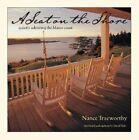 A Seat on the Shore by Nance Trueworthy (Hardback, 2005)