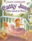 Catty Jane Who Loved to Dance by Valeri Gorbachev (Hardback, 2013)