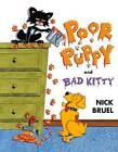 Poor Puppy and Bad Kitty by Nick Bruel (Hardback, 2012)
