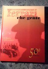 FERRARI CHE GENTE UN UOMO I SUOI UOMINI 50 ANNI DI STORIA GINO RANCATI 1996