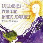 Lullabies for the Inner Journey by Daniel Meckler/Daniel Mackler (CD, 2009, Daniel Mackler)