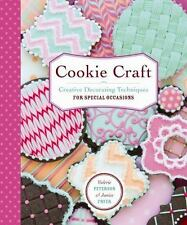 Cookie Craft : Baking and Decorating Techniques for Fun and Festive Occasions by Valerie Peterson and Janice Fryer (2015, Paperback)