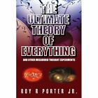 Ultimate Theory of Everything 9781453543603 by Roy R Jr Porter Paperback