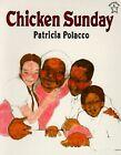Chicken Sunday by Patricia Polacco (Paperback, 1998)