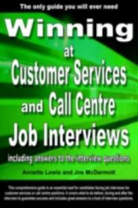 Winning-at-Customer-Services-And-Call-Centre-Job-Interviews-Including-Answe