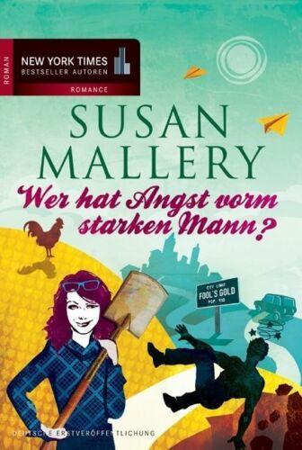 1 von 1 - Mallery, S: Wer hat Angst vorm starken Mann von Susan Mallery (2012), UNGELESEN