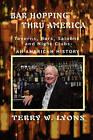 Bar Hopping Thru America by Terry W Lyons (Paperback / softback, 2010)