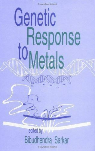Genetic Response to Metals by Sarkar, Bibudhendra