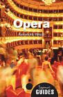 Opera: A Beginner's Guide by Alexandra Wilson (Paperback, 2010)