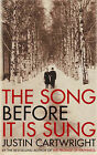 The Song Before it is Sung by Justin Cartwright (Paperback, 2007)